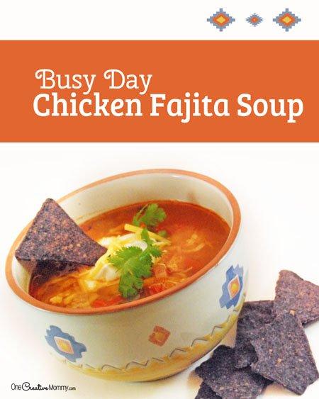 Busy Day Chicken Fajita Soup - onecreativemommy.com