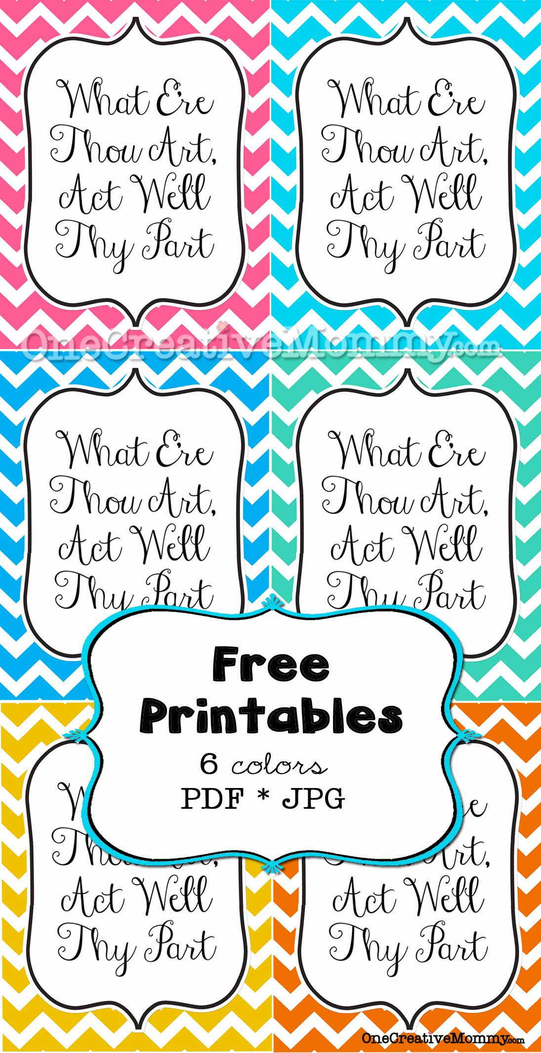 What E're Thou Art, Act Well Thy Part Free Printable {Choose from 6 Vibrant Colors}