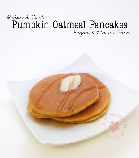 Pumpkin Oatmeal Pancakes {Reduced Carb, Sugar Free, Gluten Free} From  OneCreativeMommy.