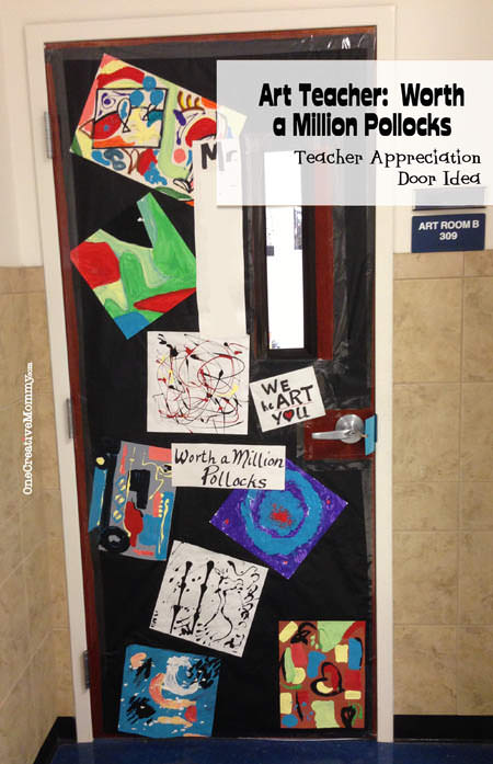 25 Teacher Appreciation Door Ideas from OneCreativeMommy.com {Art Teacher--You're Worth a Million Pollocks! or We He-ART You!}