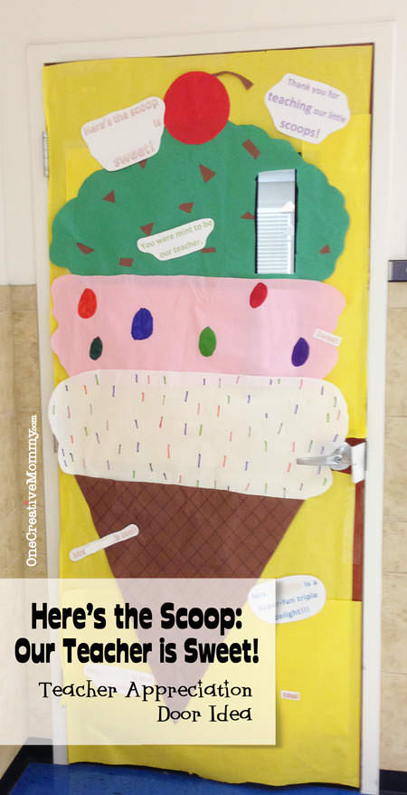 25 Teacher Appreciation Door Ideas from OneCreativeMommy.com {Here's the Scoop! Our Teacher's Sweet!}