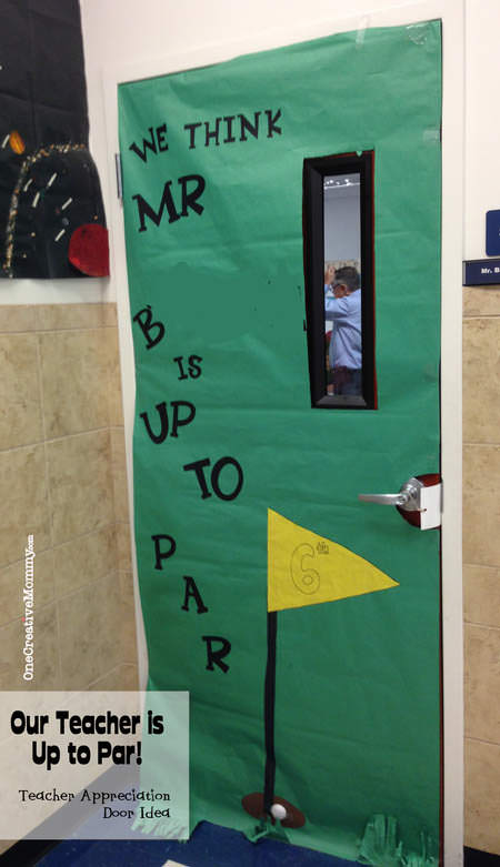 25 Teacher Appreciation Door Ideas from OneCreativeMommy.com {Our Teacher is Up to Par--Golf Theme}
