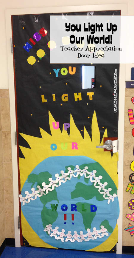 25 Teacher Appreciation Door Ideas from OneCreativeMommy.com {You Light Up Our World!}
