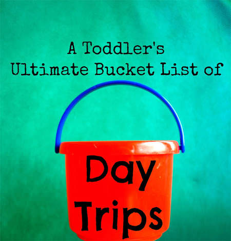day-trips-toddlers