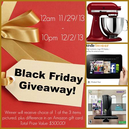 "Black Friday Giveaway--Win your choice of an XBOX 360 Kinect Nike+ Bundle, a Kindle Fire HD 8.9"", or a KitchenAid 5 Quart Stand Mixer in the color of your choice! Oh and to top it all off, we're going to give you the difference in an Amazon gift card to make your grand prize total $500.00!"