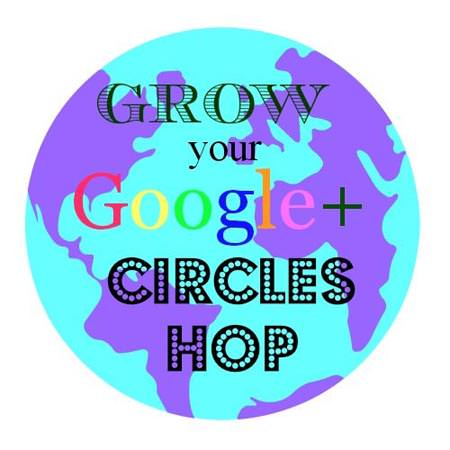 Grow your Google+ Circles Hop-Stop by to learn more about using Google plus, and then join the Grow Your Google Plus Circles hop to expand your circles!