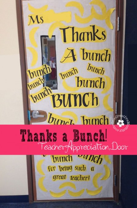 Thanks a Bunch! {10 Teacher Appreciation Ideas for Door Decorating from OneCreativeMommy.com}