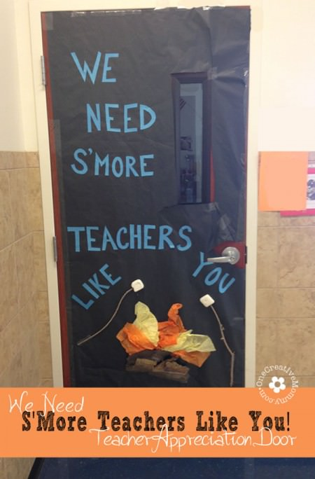 We Need S'More Teachers Like You! {10 Teacher Appreciation Ideas for Door Decorating from OneCreativeMommy.com}