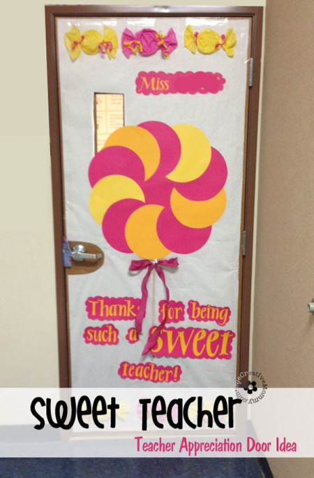 Teacher, You're Sweet! {10 Teacher Appreciation Ideas for Door Decorating from OneCreativeMommy.com}