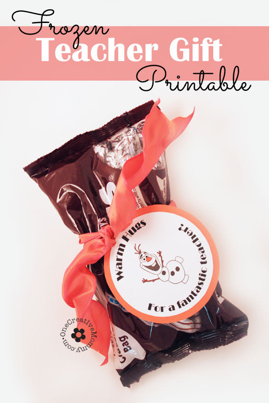 Quick and Easy Teacher Gift Idea {Attach these Frozen Warm Hugs printable tags to a bag or small container of Hershey's Hugs, and you're ready to go!} OneCreativeMommy.com #teachergift #printable
