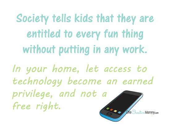 In your home, let access to technology become an earned privilege, and not a free right {OneCreativeMommy.com} #activeparenting