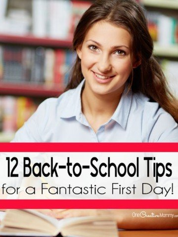 12 Back-to-School Tips for a Fantastic First Day! {OneCreativeMommy.com} Essential tips to make this the best school year ever!