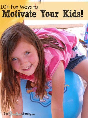 10+ Fun Ways to Motivate Kids {OneCreativeMommy.com}