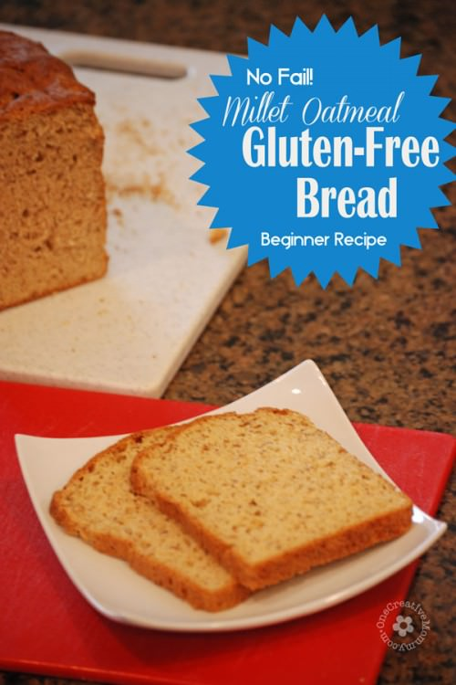 No-Fail Millet Oatmeal Gluten Free Bread {Perfect Recipe for beginning GF Cooks} OneCreativeMommy.com