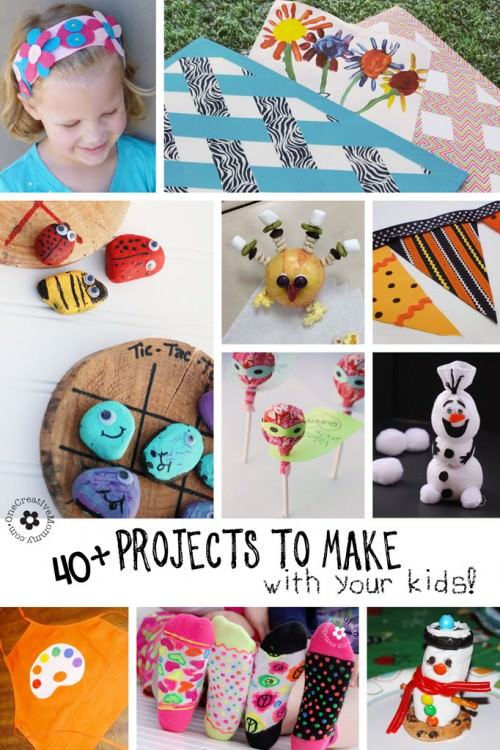 40+ Projects to Make With Your Kids from OneCreativeMommy.com