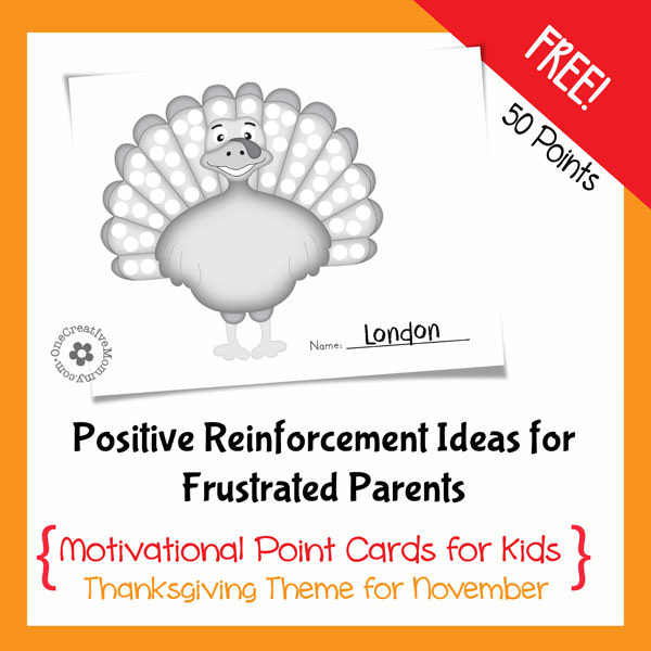 Active Parenting: Positive Reinforcement Ideas for Frustrated Parents {With Free Turkey Themed Point Card Printables from OneCreativeMommy.com} Let your kids know when they've done something good!