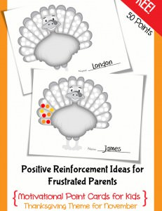 Active Parenting: Positive Reinforcement Ideas for Frustrated Parents {With Free Turkey Themed Point Card Printables} OneCreativeMommy.com} Let your kids know when they've done something good!