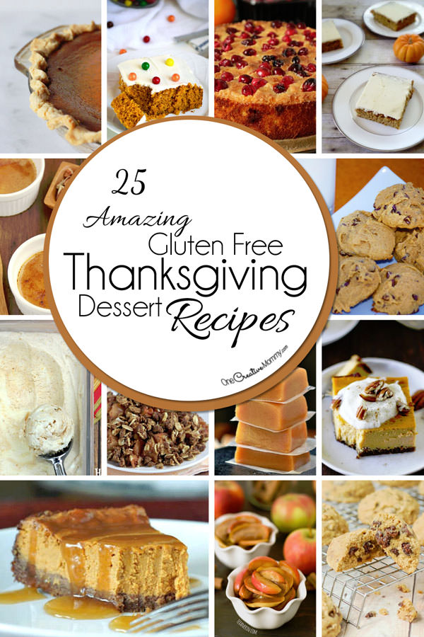 25 Gluten Free Thanksgiving Dessert Recipes to amaze your guests! There's an image for every recipe, so get ready to drool! {OneCreativeMommy.com}