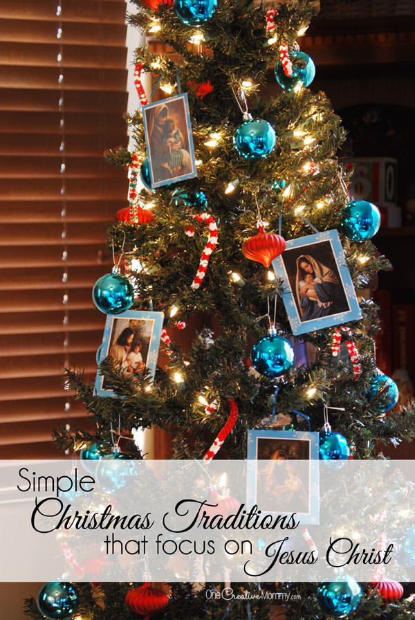 Simple Christmas Traditions that Focus on Jesus Christ ...