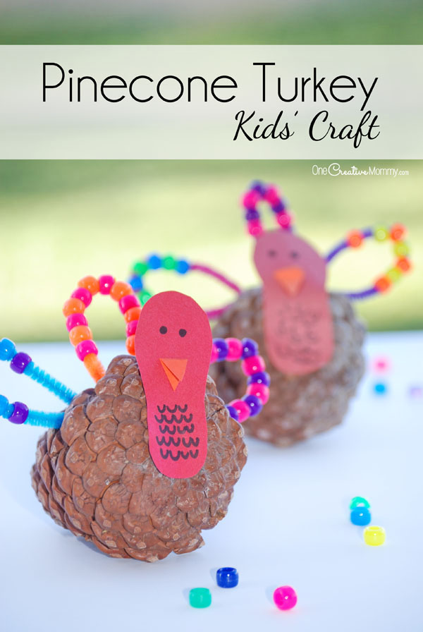 Let the kids make turkeys while you make Thanksgiving dinner! Fun pinecone turkey craft for kids {OneCreativeMommy.com}