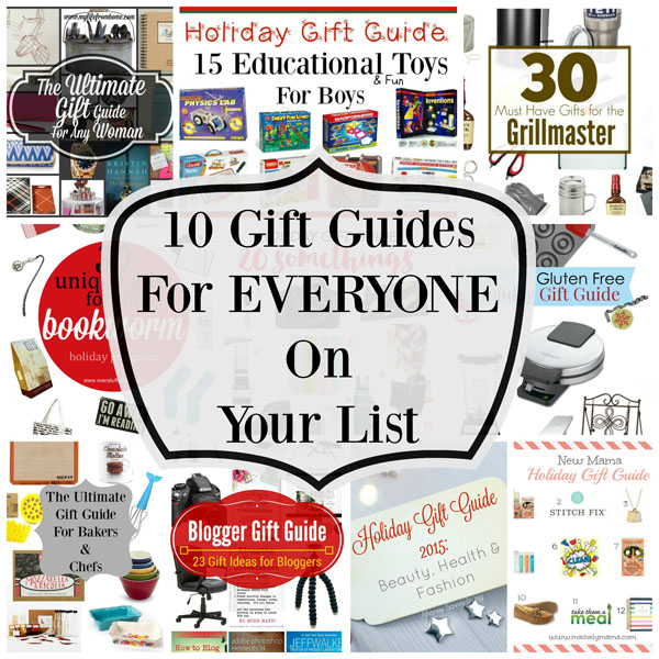 A Gift Guide for Everyone on Your List! Links to 10 Fantastic Gift Guides