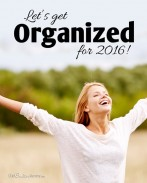 Feeling out of control? Check out these great ideas to get you and your kids organized in 2016! {OneCreativeMommy.com} It's time to get life back on track