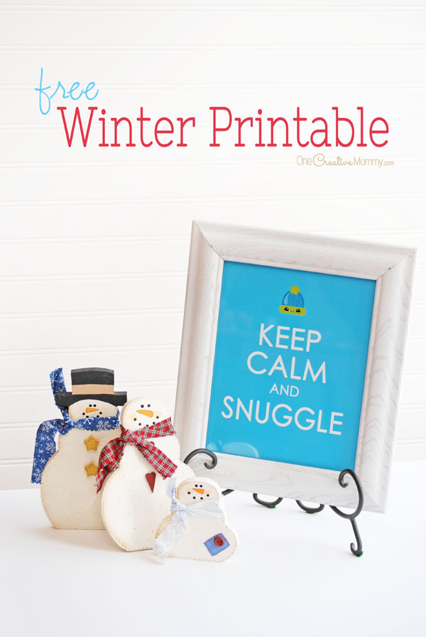 Brr! It's cold outside. Warm up your decor with this adorable Keep Calm and Snuggle free printable for Winter! {OneCreativeMommy.com}
