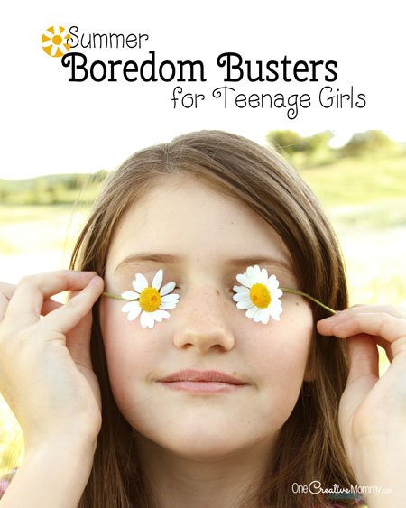 Summer Boredom Busters For Teens!