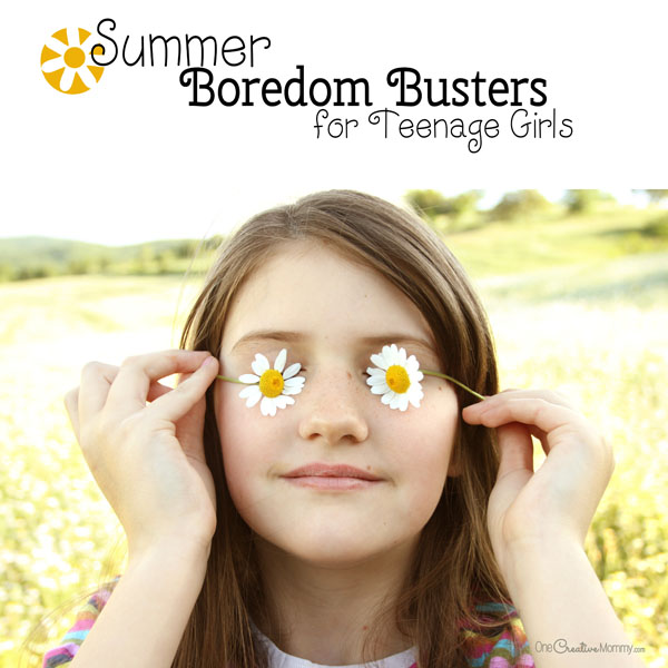 Summer Boredom Busters For Teens Onecreativemommy Com