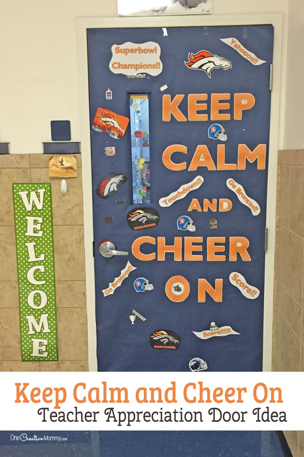 Keep Calm and Cheer On Door Decorating Idea featured with 21 Teacher Appreciation Door Ideas! {OneCreativeMommy.com} So many great ideas for your teacher!