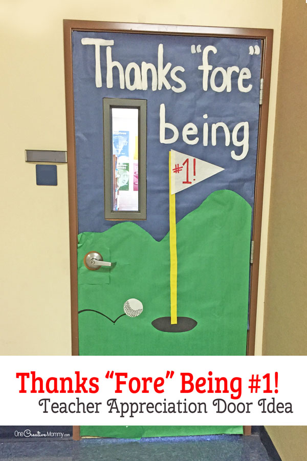 "Thanks ""Fore"" Being #1! Door Decorating Idea featured with 21 Teacher Appreciation Door Ideas! {OneCreativeMommy.com} So many great ideas for your teacher!"