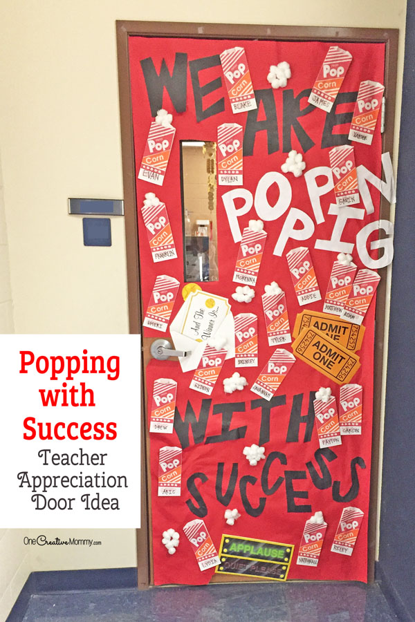 We are Popping with Success Door Decorating Idea featured with 21 Teacher Appreciation Door Ideas! {OneCreativeMommy.com} So many great ideas for your teacher!