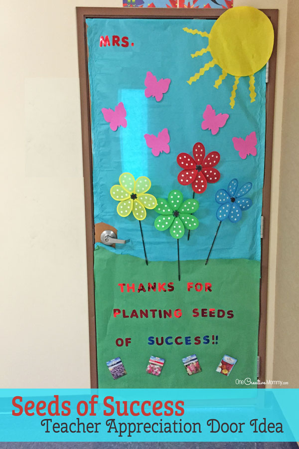 Thanks for Planting the Seeds of Success Door Decorating Idea featured with 21 Teacher Appreciation Door Ideas! {OneCreativeMommy.com} So many great ideas for your teacher!