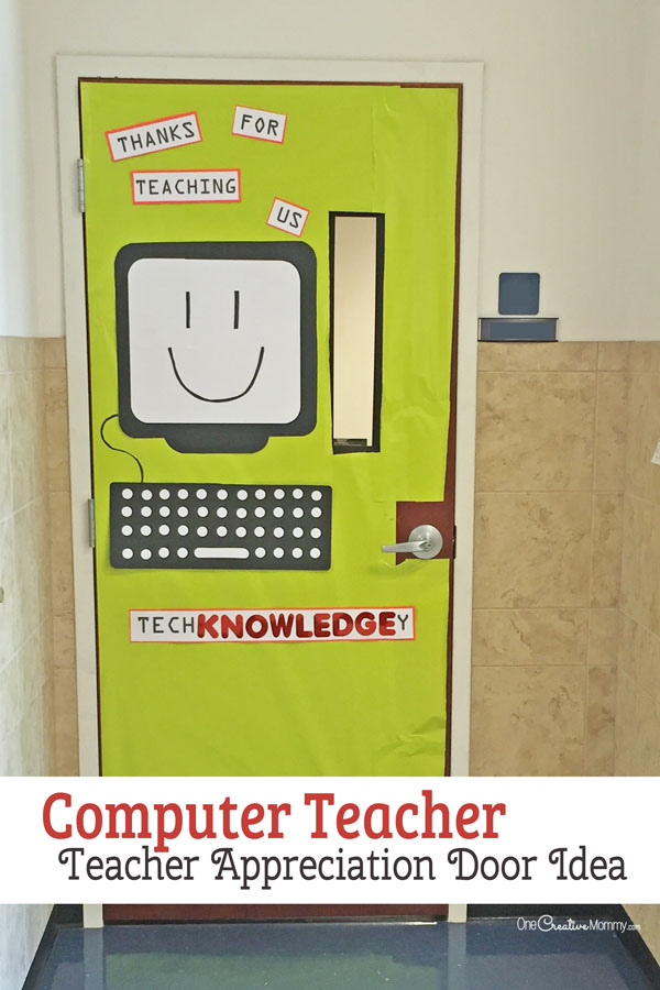 Technology or Computer Teacher Door Decorating Idea featured with 21 Teacher Appreciation Door Ideas! {OneCreativeMommy.com} So many great ideas for your teacher!