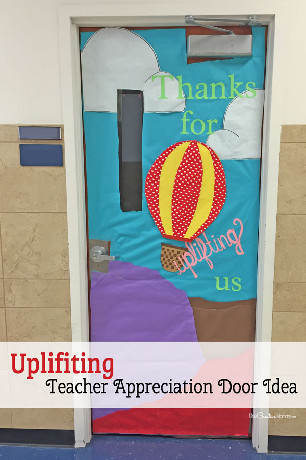 Thanks for Uplifting Us Teacher Decorating Idea featured with 21 Teacher Appreciation Door Ideas! {OneCreativeMommy.com} So many great ideas for your teacher!