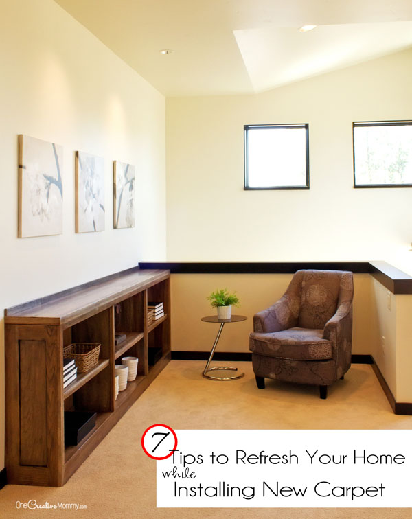 Installing new carpet? Make your whole home look new by following these 7 tips! Refresh your home! {OneCreativeMommy.com}