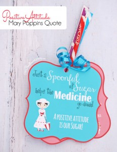 This is one of my favorite Mary Poppins Quotes! A Spoonful of Sugar Helps the Medicine Go Down! Printable and lesson idea just right for encouraging a positive attitude. Perfect for Girls Camp or Family Night! {OneCreativeMommy.com}