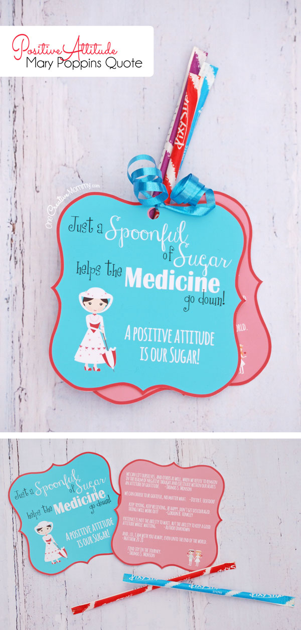 My favorite Mary Poppins Quote! Printable & lesson idea for encouraging a positive attitude. Perfect for Girls Camp or Family Night! {OneCreativeMommy.com}