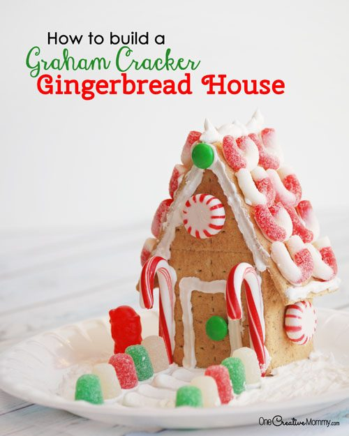 Easy Steps to Build a Gingerbread House with Graham ...
