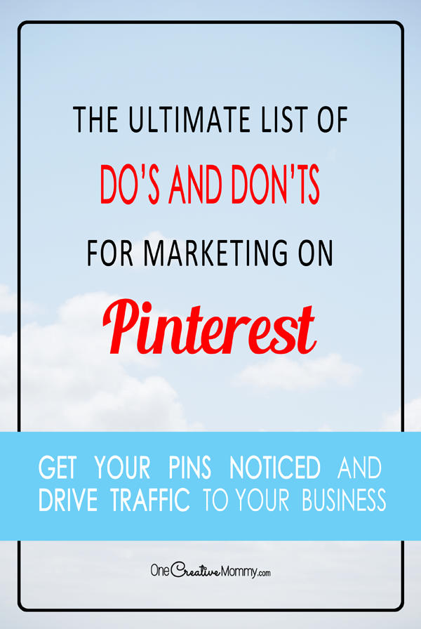 Stop wasting your time and start driving traffic to your business from Pinterest! Change your pinterest marketing strategy and start making more money today. {OneCreativeMommy.com} #pinterestmarketing #pinteresttips #pinterest