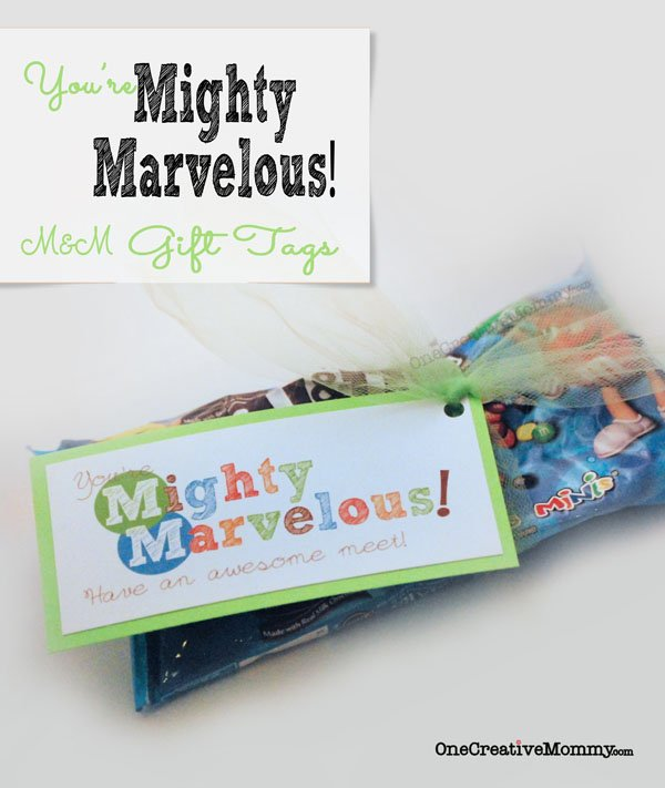 You're Mighty Marvelous M&M Gift Tags {Perfect for gymnastics meets, the first or last game of the season, opening night of the school play, or any other time someone needs a pick me up!} Free Download from OneCreativeMommy.com