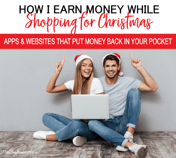 How I earn money while shopping for Christmas gifts