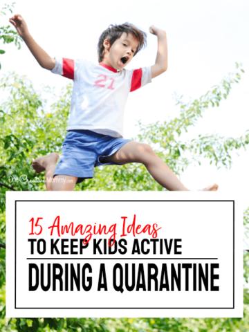 How to keep kids active during a quarantine {OneCreativeMommy.com} #coronavirus #covid-19 #activekids #quarantine #parentingideas